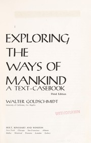 Cover of: Exploring the ways of mankind | Walter Rochs Goldschmidt