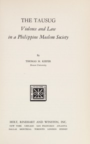 Cover of: The Tausug: violence and law in a Philippine Moslem society | Thomas M. Kiefer