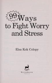Cover of: 99 Ways to Fight Worry and Stress |