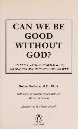 Can we be good without God? by Rob Buckman