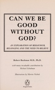 Cover of: Can we be good without God? | Rob Buckman
