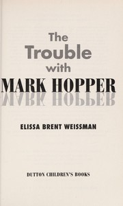 Cover of: The trouble with Mark Hopper
