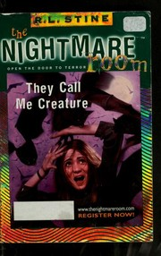 Cover of: They call me creature | R. L. Stine