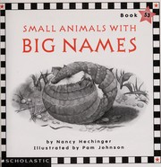 Cover of: Small animals with big names | Nancy Hechinger