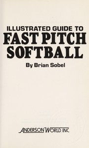 Cover of: Illustrated guide to fastpitch softball