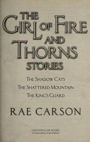 Cover of: The Girl of fire and thorns stories | Rae Carson