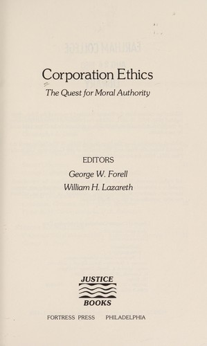 Corporation ethics by editors, George W. Forell, William H. Lazareth.