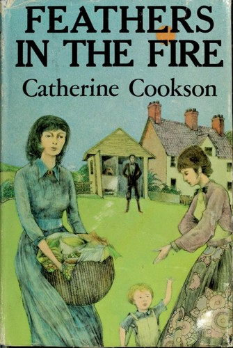 Feathers in the fire by Catherine Cookson