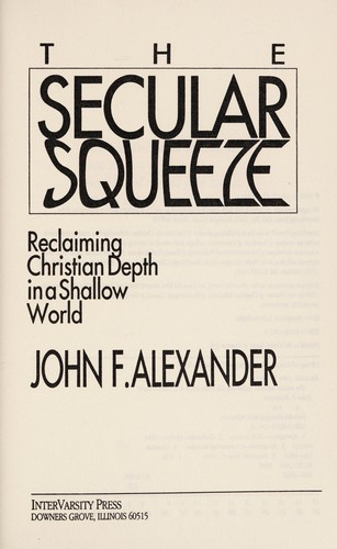 The secular squeeze by Alexander, John F.