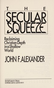 Cover of: The secular squeeze | Alexander, John F.