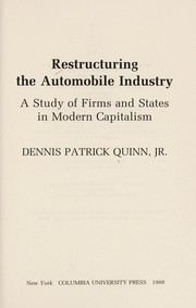Cover of: Restructuring the automobile industry | Dennis Patrick Quinn