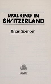 Cover of: Walking in Switzerland | Brian Spencer