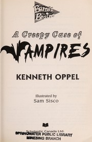 Cover of: A creepy case of vampires | Kenneth Oppel
