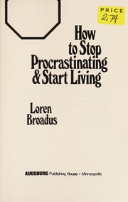 Cover of: How to stop procrastinating & start living