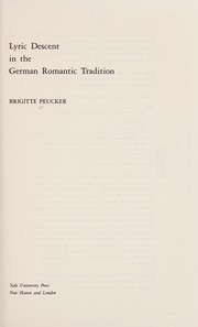 Cover of: Lyric descent in the German Romantic tradition
