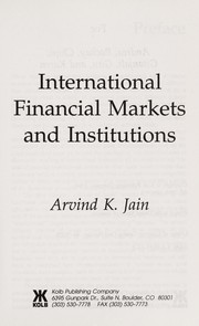 Cover of: International Financial Markets and Institutions | Arvind K. Jain