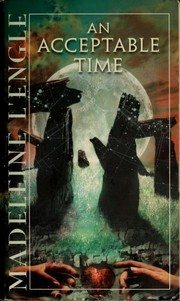 Cover of: An acceptable time | Madeleine L'Engle