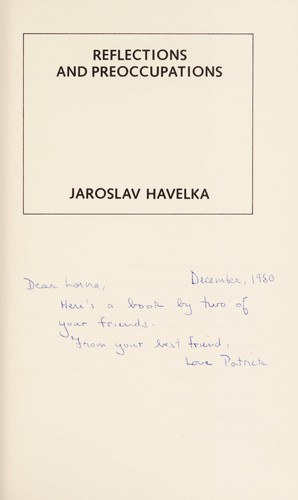 Reflections and Preoccupations by Jaroslav Havelka