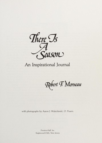There is a season by Robert F. Morneau