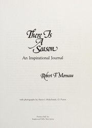 Cover of: There is a season | Robert F. Morneau
