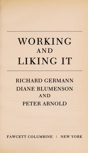 Cover of: Working and liking it | Richard Germann