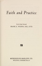 Cover of: Faith and practice | Wilson, Frank E.