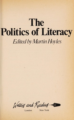 The Politics of literacy by edited by Martin Hoyles.