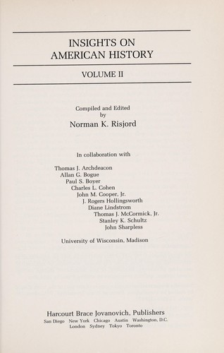 Insights on American history by compiled and edited by Norman K. Risjord ; in collaboration with Thomas J. Archdeacon ... [et al.].