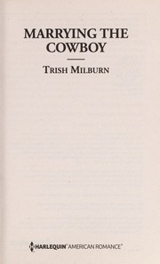 Cover of: Marrying the cowboy | Trish Milburn