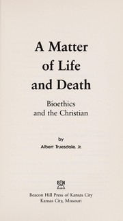 Cover of: A matter of life and death | Albert Truesdale
