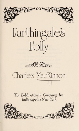 Farthingale's Folly by Charles MacKinnon