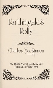 Cover of: Farthingale's Folly | Charles MacKinnon