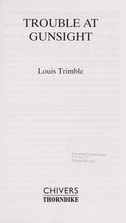 Cover of: Trouble at gunsight | Louis Trimble