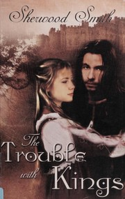 Cover of: The trouble with kings
