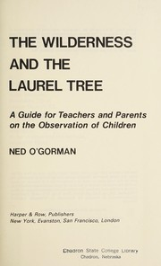 Cover of: The wilderness and the laurel tree | Ned O