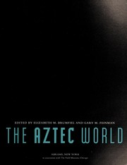 Cover of: The Aztec world | edited by Elizabeth M. Brumfiel and Gary M. Feinman.