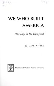 Cover of: We who built America: the saga of the immigrant