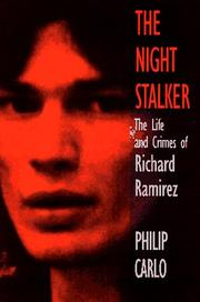 Cover of: The night stalker: the life and crimes of Richard Ramirez