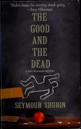 The good and the dead by Seymour Shubin