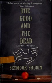 Cover of: The good and the dead | Seymour Shubin