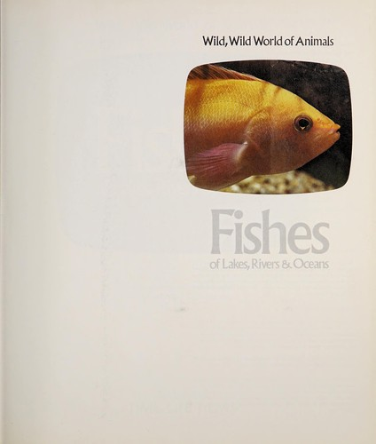 Fishes of lakes, rivers & oceans by Thomas A. Dozier