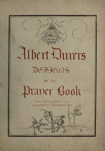 Albert Dürer's designs of the Prayer Book [of Maximilian I] by Maximilian I Holy Roman Emperor