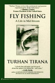 Cover of: Fly Fishing: A Life in Mid-Stream  | Turhan Tirana