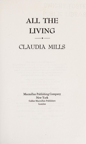 All the living by Claudia Mills