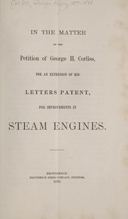 Cover of: In the matter of the petition of George H. Corliss, for an extension of his letters patent