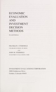 Cover of: Economic evaluation and investment decision methods | Franklin J. Stermole