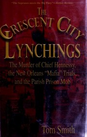 Cover of: The Crescent City Lynchings | Tom Smith