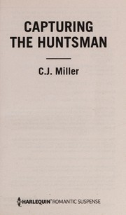 Cover of: Capturing the huntsman | Miller, C. J.