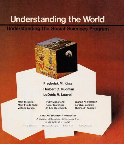 Understanding the world (Understanding the social sciences program, grade 6) by Frederick M. King