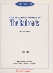 Cover of: A multicultural portrait of the railroads | Liza Tuttle